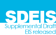Supplemental Draft EIS (SDEIS) Released — August 29, 2014. Click to read the Project Update below