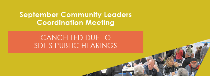 The September Community Leaders Coordination Meeting is cancelled due to the SDEIS Public Hearings (see Meeting Notices)