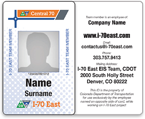 I-70 East EIS / Central 70 Team Member ID Card - project team members will have project identification cards like the one shown here